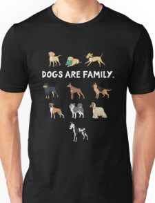 Dogs are family. I love all dogs - for dog lovers. Unisex T-Shirt