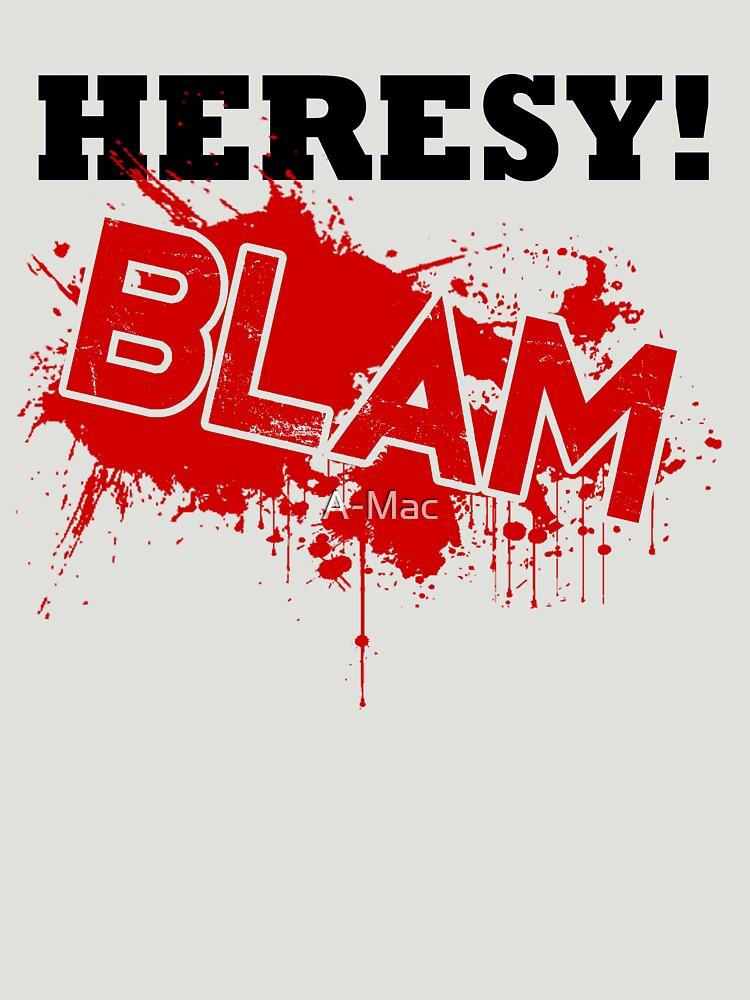 Heresy! BLAM | Unisex T-Shirt