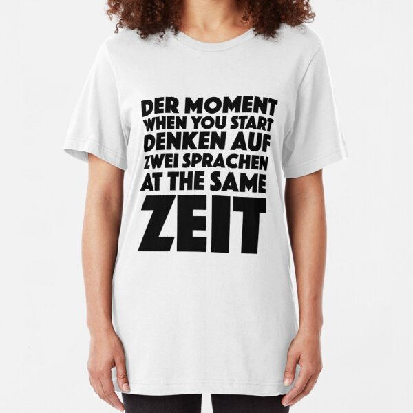 Der Moment When You Start Funny German/English Language Student Slim Fit T-Shirt