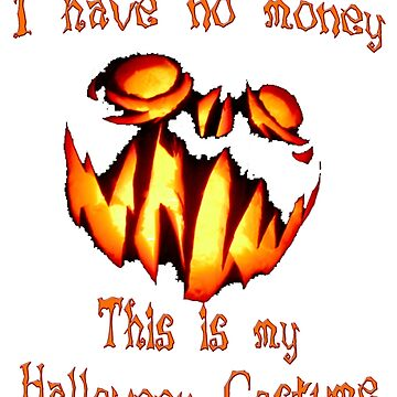 I have no money, that's my halloween costume! de Unsigned