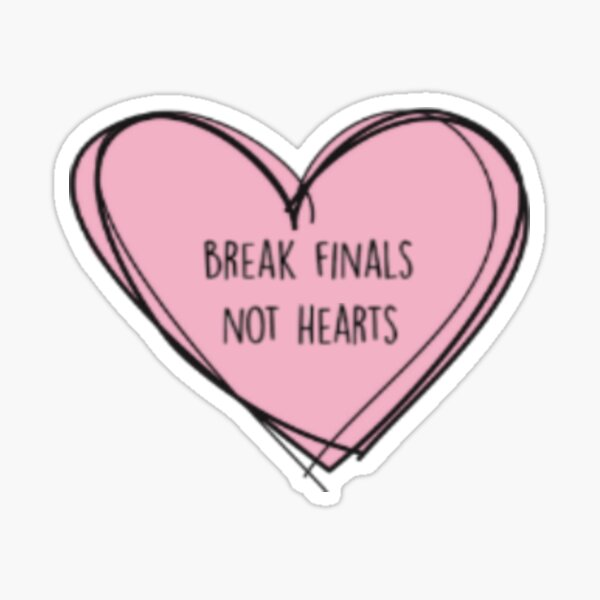"Forensics/Debate ""Break finals, not hearts"" Sticker"