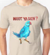 """What ya doin'?"" Unisex T-Shirt"