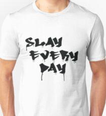 Slay Every Day Unisex T-Shirt