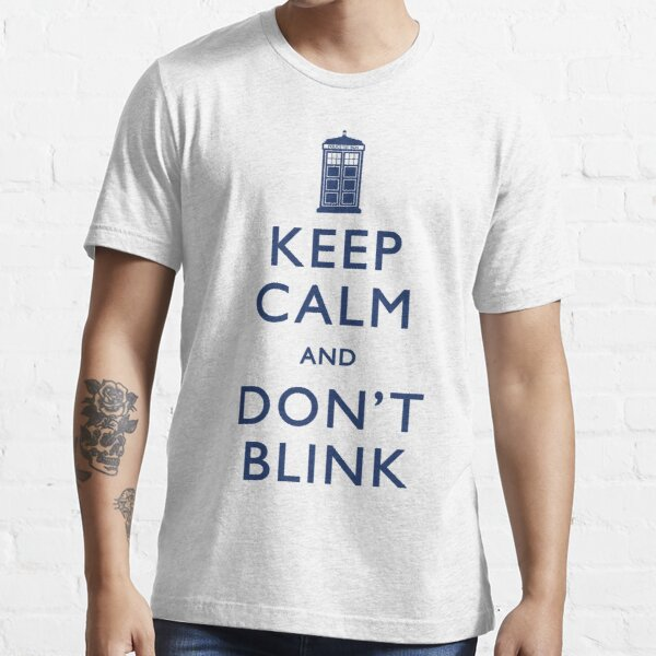 Keep Calm and Don't Blink - Light Essential T-Shirt