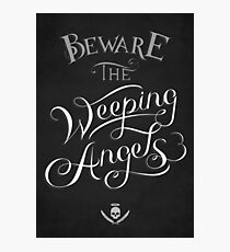 Beware the Weeping Angels Photographic Print