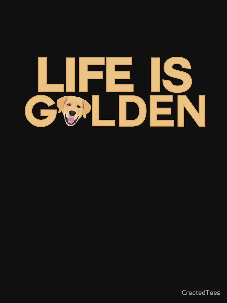 La vida es oro gracioso retriever Diseño de CreatedTees