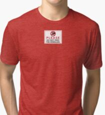 Please Do Not-- Tri-blend T-Shirt