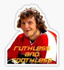 Bobby Clarke Ruthless and Toothless Sticker