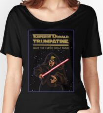 Emperor Donald Trumpatine Make the Empire Great Again Women's Relaxed Fit T-Shirt