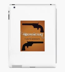 Browncoat - I Aim to Misbehave (Firefly) iPad Case/Skin