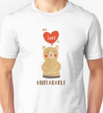 Cute My Love Is Unbearable Unisex T-Shirt
