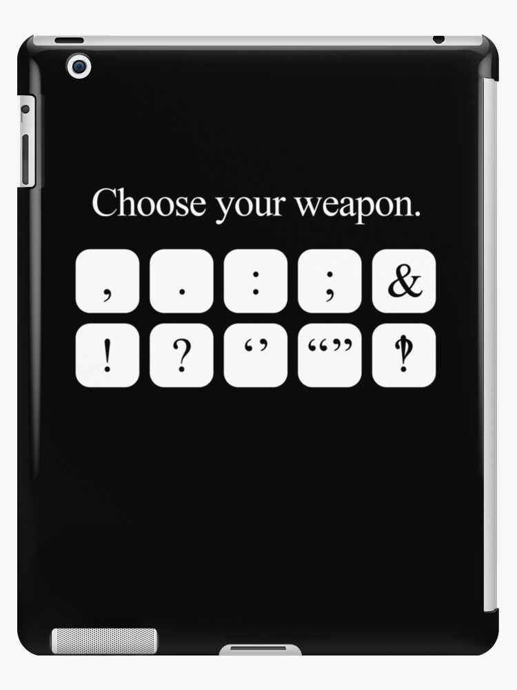 Choose Your Weapon - Punctuation (white design) by jezkemp
