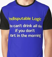 You can't drink all day... (option 2) Graphic T-Shirt