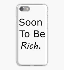 Soon to be rich iPhone Case/Skin
