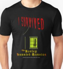 The Borley Haunted Mansion, I SURVIVED Unisex T-Shirt