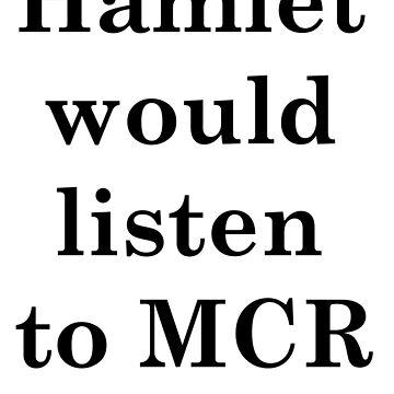 Hamlet loves MCR by Pottergirl