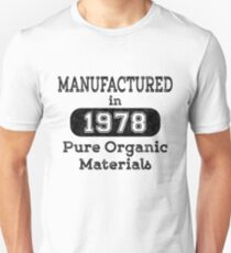 Manufactured in 1978 Unisex T-Shirt