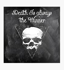 Death is always the winner Photographic Print