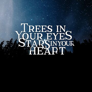 trees in your eyes, stars in your heart by inspotlight