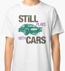 Still plays with cars (3) Classic T-Shirt