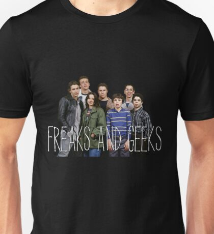 with the freaks and geeks  Unisex T-Shirt