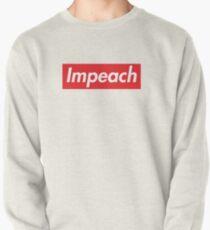 Impeach Supreme Pullover Sweatshirt