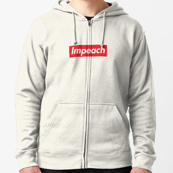 Impeach Supreme Zipped Hoodie