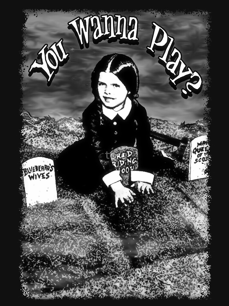 """Wednesday Addams- """"You Wanna Play?"""": by torg"""
