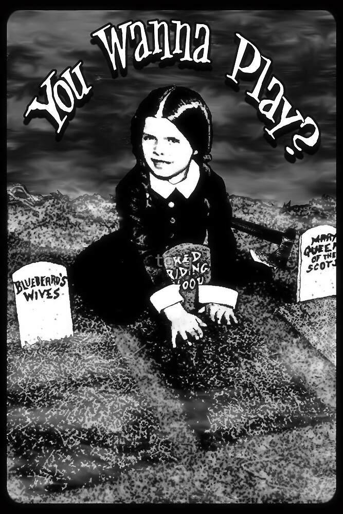 "Wednesday Addams- ""You Wanna Play?"": by torg"