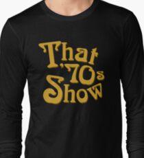 That '70s Show Long Sleeve T-Shirt