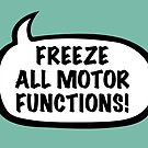 Freeze all motor functions by suranyami