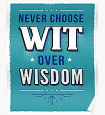 Never Choose Wit over Wisdom Poster