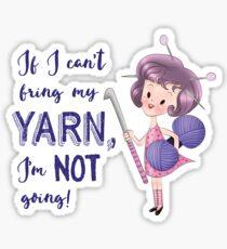 No yarn, Not going - Crochet Pink Sticker