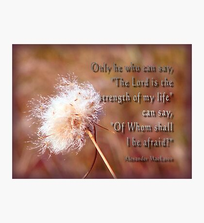 Inspirational -The Lord is my strength Photographic Print