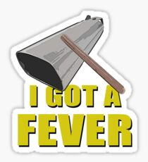 I've Got A Fever For Cowbell Sticker
