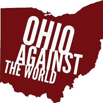 OHIO AGAINST THE WORLD by thebadman811