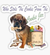 Puggle Stole Cookie From The Cookie Jar Sticker