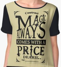 Magic always comes with a price... Women's Chiffon Top