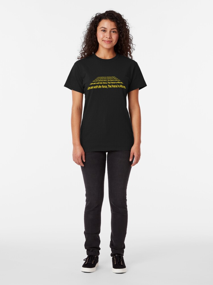 Alternative Ansicht von I am one with the Force, the Force is with me. Classic T-Shirt