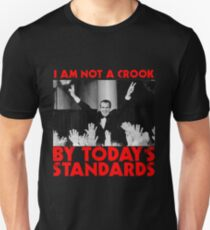 Richard Nixon I am not a Crook by Today's Standards Anti Donald Trump Protest Impeach 45 Unisex T-Shirt