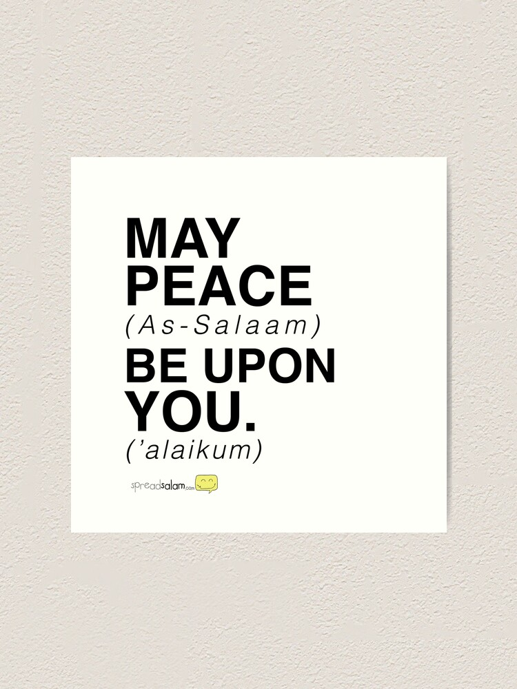 May Peace Be Upon You Art Print By Spreadsaiam Redbubble