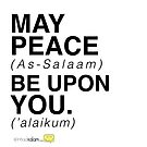 May Peace Be Upon You. by SpreadSaIam