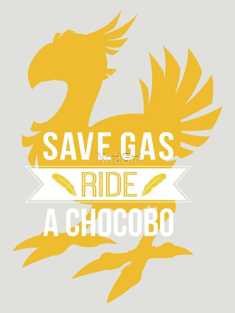 TShirtGifter presents: Save Gas Ride a Chocobo | Unisex T-Shirt
