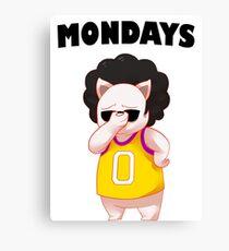 Mondays... Canvas Print