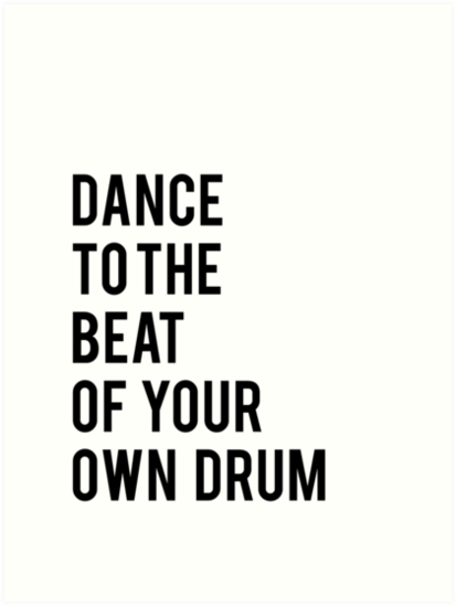 Dance to the beat of your own drum printable quotes dance print black and white print