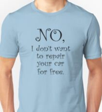 No, I dont want to repair your car for free T-Shirt