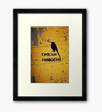 DREAM BIG(GER) Framed Print