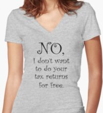 No I dont want to do your tax returns for free Women's Fitted V-Neck T-Shirt