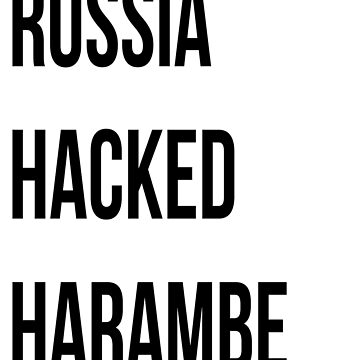 Russia hacked Harambe by earlstevens
