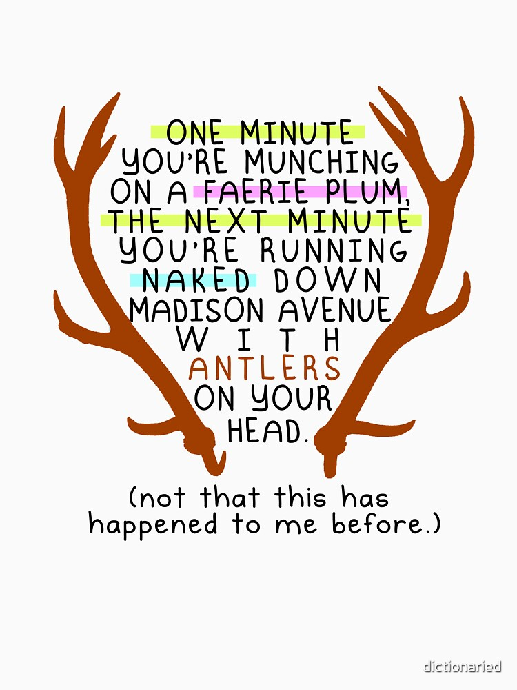 """The Mortal Instruments: """"Antlers (Don't Order Any of the Faerie Food)""""   Women's T-Shirt"""